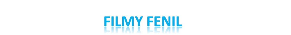 Filmy Fenil